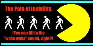 pain of incivility